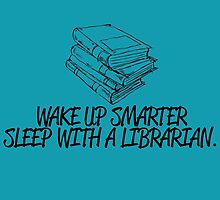 WAKE UP SMARTER SLEEP WITH A LIBRARIAN.. by fancytees