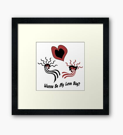 Wanna Be My Love Bug? Framed Print