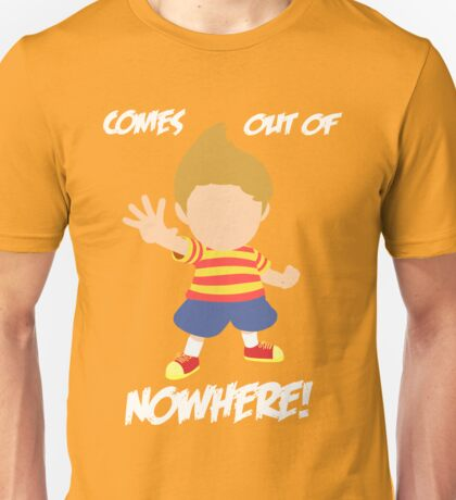 Lucas Comes out of nowhere! Unisex T-Shirt