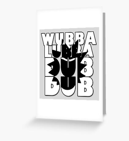 Wubba Lubba Dub Dub Greeting Card