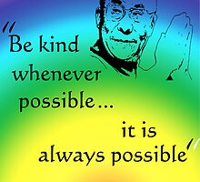 Dalai Lama: Be Kind - Rainbow Background by incurablehippie