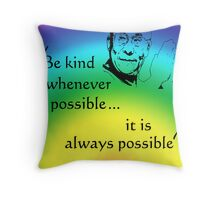 Dalai Lama: Be Kind - Rainbow Background Throw Pillow