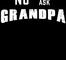 """NO"" MEANS ASK GRANDPA by BADASSTEES"