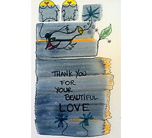 thank you for your beautiful love Photographic Print