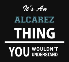 Its an ALCAREZ thing, you wouldn't understand T-Shirt