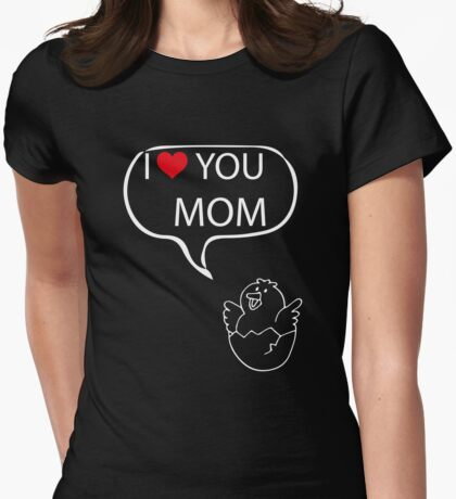I LOVE YOU MOM Womens Fitted T-Shirt