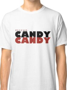 Psycho Candy Classic T-Shirt