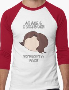 At Age 6 I Was Born Without A Face Men's Baseball ¾ T-Shirt