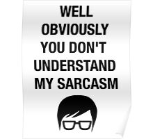 Nerd Funny Hipster Shirt Sarcasm Insult Humor Poster