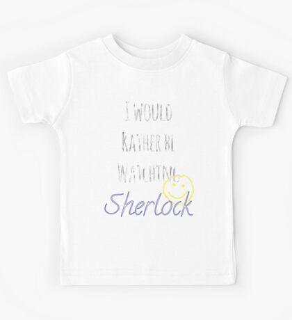 I Would Rather Be Watching Sherlock Kids Tee