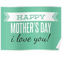 Mother's day card: Happy mother's day - I love you! Poster
