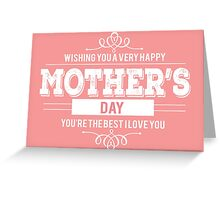 Mother's day card: You're the best mother - I love you Greeting Card