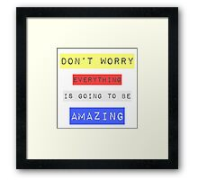 Bob Marley Everything is going to be amazing reggae rasta music Framed Print