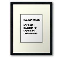 Funny Hipster Designer Sarcasm Helvetica Shirt Framed Print