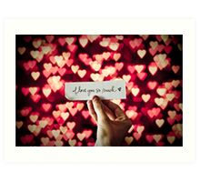 You know it's true, I'm still in love with you Art Print