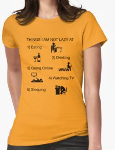 Funny Shirt Lazy Humor Novelty Nerdy Womens Fitted T-Shirt