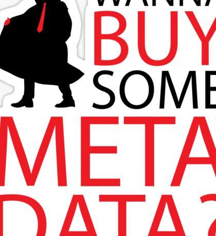 Wanna Buy Some Metadata? Sticker