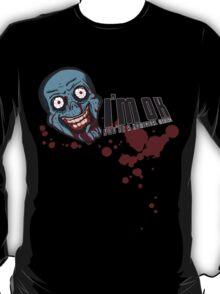 I'm ok... You're a Homicidal Maniac T-Shirt