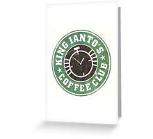 King Ianto's Coffee Club Greeting Card