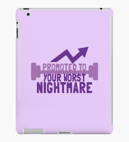 TRAINER FUNNY Promoted to your worst nightmare iPad Case/Skin
