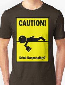 Drink Responsibly Unisex T-Shirt