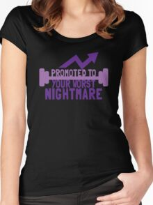 TRAINER FUNNY Promoted to your worst nightmare Women's Fitted Scoop T-Shirt