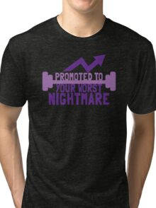 TRAINER FUNNY Promoted to your worst nightmare Tri-blend T-Shirt