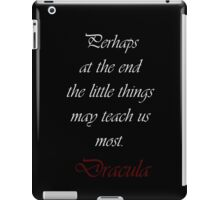 The Little Things May Teach Us Most iPad Case/Skin