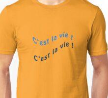 C'est la vie ! Unisex T-Shirt