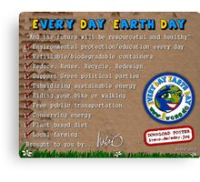 Every day Earth day  Canvas Print