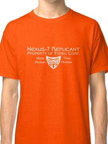 Nexus 7 Replicant - Property of Tyrell Corp. Classic T-Shirt