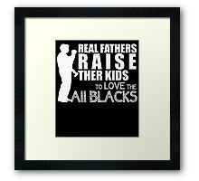 real fathers raise their kids to love the all blacks Framed Print
