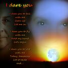 I dare you by TeriLee