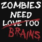 Zombies Need... by xTRIGx