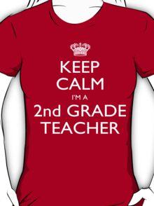 Keep Calm I'm A 2nd Grade Teacher - Custom Tshirts T-Shirt