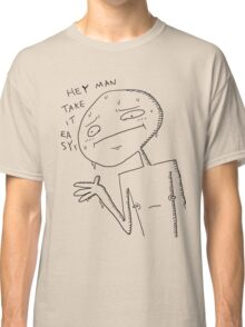 uncomfortable chill advice giving man Classic T-Shirt