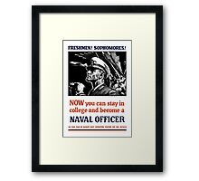 Become A Naval Officer -- WW2 Framed Print