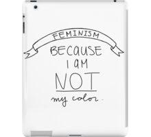 Feminism: I Am Not My Color iPad Case/Skin