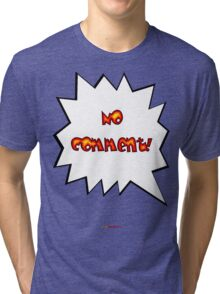 No Comment t-shirt design Tri-blend T-Shirt