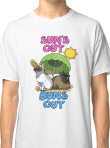 Sun's Out Buns Out Classic T-Shirt