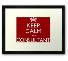 Keep Calm I'm A Consultant - Tshirts, Mobile Covers and Posters Framed Print