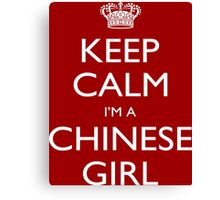Keep Calm I'm A Chinese Girl - Tshirts, Mobile Covers and Posters Canvas Print