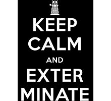 Keep Calm And Exterminate Doctor Who Photographic Print
