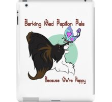 Barking Mad Papillon Pals - Because We're Happy - Large iPad Case/Skin