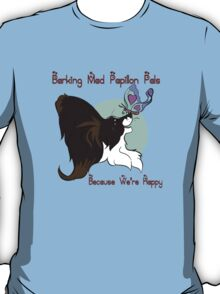 Barking Mad Papillon Pals - Because We're Happy - Large T-Shirt