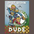 Dirt Ridin' Dude  T-Shirt by Wizard