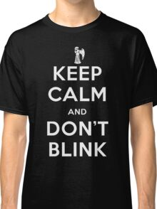 Doctor Who Keep Calm And Don't Blink Classic T-Shirt