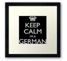 Keep Calm I'm A German - Tshirts, Mobile Covers and Posters Framed Print