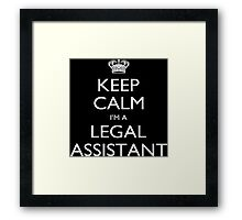 Keep Calm I'm A Legal Assistant - Tshirts, Mobile Covers and Posters Framed Print