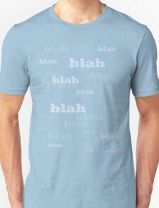 It's Just...  Blah (mono version) T-Shirt